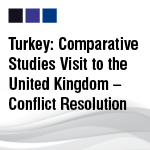 Turkey: Comparative Studies Visit to the United Kingdom – Conflict Resolution