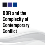 DDR and the Complexity of Contemporary Conflict