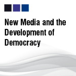 New Media and the Development of Democracy