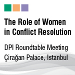 The Role of Women in Conflict Resolution: Roundtable Meeting, Istanbul, 19th September 2012