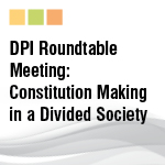 Constitution Making in a Divided Society: Roundtable Meeting, Kent, 24th – 26th June 2012