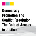 Democracy Promotion and Conflict Resolution: The Role of Access to Justice