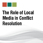 The Role of Local Media in Conflict Resolution: Roundtable Meeting, Istanbul, 14th November 2012