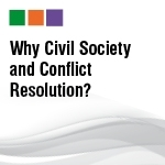 Why Civil Society and Conflict Resolution?: Roundtable Meeting, Istanbul, 6th April 2013