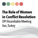 The Role of Women in Conflict Resolution, Roundtable Meeting, Van, 28th September 2013