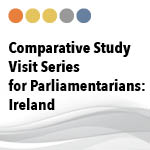 Comparative Study Visit Series for Parliamentarians, Ireland, 17th July 2013 – 31st May 2014