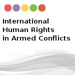 DPI Legal Factsheet: INTERNATIONAL HUMAN RIGHTS IN ARMED CONFLICTS
