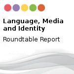 The Role of Language, Identity and the Media in Conflict Resolution – Roundtable Meeting, Istanbul, Turkey, 8 November 2014
