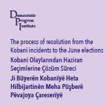 The process of Resolution from the Kobani Incidents to the June Elections