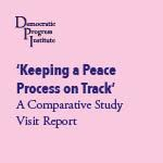 DPI Comparative Study Visit Report: Keeping a Process on Track (Ireland, April 2015)