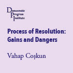 Process of Resolution: Gains and Dangers