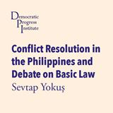 Conflict Resolution in the Philippines and Debate on Basic Law – Sevtap Yokuş