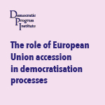 The role of European Union accession in democratisation processes