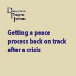 Getting a peace process back on track after a crisis
