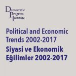 Assessment Report by Prof. Dr. Erol Katırcıoğlu: Political and Economic Trends 2002-2017 Implications for Conflict Resolution in Turkey